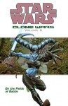 Star Wars: Clone Wars Volume 6: On the Fields of Battle (Star Wars: Clone Wars, Vol. 6) - John Ostrander, Jan Duursema, Dan Parsons, Brad Anderson, Tomás Giorello