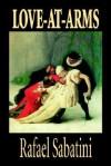 Love-At-Arms - Rafael Sabatini