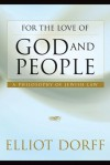 For the Love of God and People: A Philosophy of Jewish Law - Elliot N. Dorff