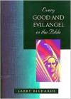 Every Good and Fallen Angel in the Bible - Lawrence O. Richards, Paul Richards