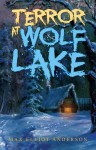 Terror at Wolf Lake - Max Elliot Anderson