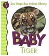 Baby Tiger (San Diego Zoo Animal Library) - Patricia A. Pingry, Chris Sharp