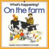 What's Happening on the Farm - Heather Amery, Stephen Cartwright