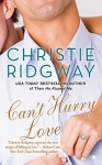 Can't Hurry Love - Christie Ridgway