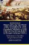 Reminiscences of Two Years in the United States Navy: The Recollections of a Naval Officer During the American Civil War - John D. Batten