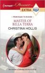 Master of Bella Terra (Harlequin Presents Extra) - Christina Hollis