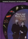 Pierre and Marie Curie and the Discovery of Radium (Uncharted, Unexplored, and Unexplained) (Uncharted, Unexplored, and Unexplained) - Kathleen Tracy
