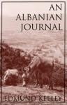 An Albanian Journal - Edmund Keeley