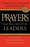 Prayers that Avail Much for Leaders: Scriptural Prayers for Effective Leadership in Business, Ministry, and Public Service - Germaine Copeland