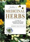 Jekka's Medicinal Herbs: A Guide to Growing and Using Medicinal Herbs - Jekka McVicar