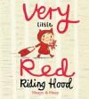 Very Little Red Riding Hood - Teresa heapy, Sue Heap