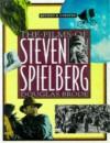 The Films Of Steven Spielberg - Douglas Brode