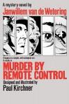 Murder by Remote Control - Janwillem van de Wetering, Paul Kirchner