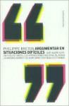 Argumentar en situaciones difíciles (Paidós Contextos) - Philippe Breton