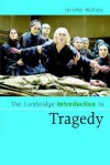 The Cambridge Introduction to Tragedy - Jennifer Wallace