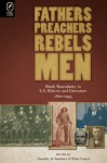 Fathers, Preachers, Rebels, Men: Black Masculinity in U.S. History and Literature, 1820�1945 - Peter Caster, Timothy R. Buckner