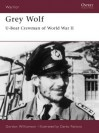 Grey Wolf: U-Boat Crewman of World War II - Gordon Williamson, Darko Pavlović