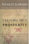 Creating True Prosperity - Shakti Gawain