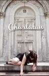 Charlatan: A Novel - Keli Catalano, Loda Pizzato, K.V. Taylor, Amanda Donaho