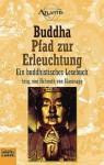 Pfad zur Erleuchtung. Ein buddhistisches Lesebuch. - Gautama Buddha, Helmuth Von Glasenapp