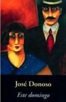 Este Domingo - José Donoso