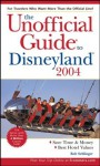 The Unofficial Guide to Disneyland 2004 - Bob Sehlinger