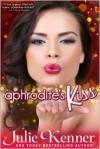 Aphrodite's Kiss (Superhero Series Book 1) - Julie Kenner