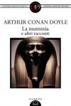 La mummia e altri racconti (eNewton Zeroquarantanove) (Italian Edition) - Arthur Conan Doyle