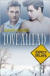 Love Ahead: Expect Delays - Astrid Amara