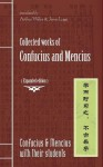 Collected Works of Confucius and Mencius: Expanded Edition - Confucius, Mencius (Mengzi), Arthur Waley