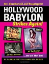 Hollywood Babylon Strikes Again!: More Exhibitions! More Sex! More Sin! More Scandals Unfit to Print (Blood Moon's Babylon) - Darwin Porter
