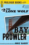 Lone Wolf #2: Bay Prowler - Mike Barry