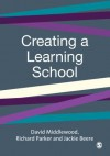 Creating a Learning School - David Middlewood, Jackie Beere, Richard Parker