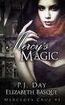 Mercy's Magic - Elizabeth Basque, P.J. Day