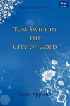 Tom Swift in the City of Gold - Victor Appleton