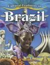 Cultural Traditions in Brazil - Molly Aloian