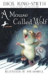 A Mouse Called Wolf - Dick King-Smith, Jon Goodell