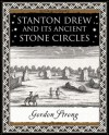 Stanton Drew: and Its Ancient Stone Circles - Gordon Strong