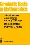 Denumerable Markov Chains: with a chapter of Markov Random Fields by David Griffeath (Graduate Texts in Mathematics) - John G. Kemeny, J. Laurie Snell, Anthony W. Knapp