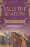 Falls the Shadow: A Novel - Sharon Kay Penman
