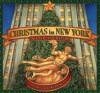 Christmas in New York: A Pop-Up Book - Chuck Fischer