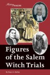 Figures of the Salem Witch Trials - Stuart A. Kallen