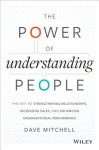 The Power of Understanding People: Creating a High-Performing Culture with Enhanced Client and Employee Interaction - Dave Mitchell