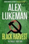 Black Harvest: The Project: Book Four (Volume 4) - Alex Lukeman