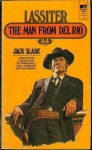 The Man from Del Rio - Jack Slade
