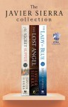 The Javier Sierra Collection: The Secret Supper, The Lost Angel, and The Lady in Blue - Javier Sierra