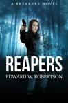 Reapers - Edward W. Robertson