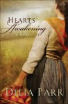 Heart's Awakening (Hearts Along the River Book #1) - Delia Parr