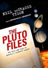 The Pluto Files (Audio) - Neil deGrasse Tyson