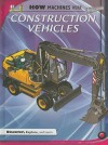 Construction Vehicles (How Machines Work) - Terry J. Jennings